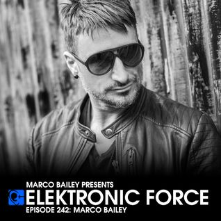 Elektronic Force Podcast 242 with Marco Bailey