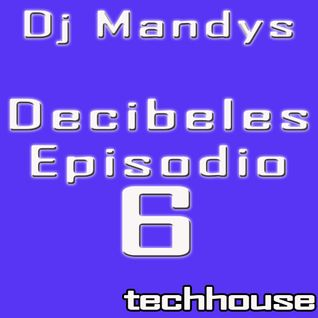Dj Mandys - Decibeles Episodio 6