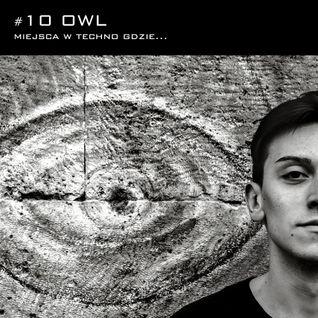 Miejsca w techno gdzie... #10: OWL