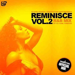DJ Carl Finesse Presents Reminisce Vol 2 (90's R&B Mix)
