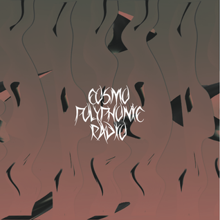 Cosmopolyphonic Radio Episode44