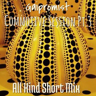 Commotive Session Pt.3 (All Kind Short Mix)