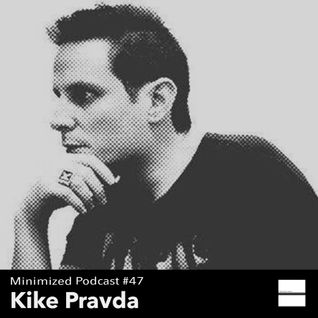 Minimized podcast #47 Kike Pravda