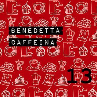 Benedetta Caffeina Puntata 13