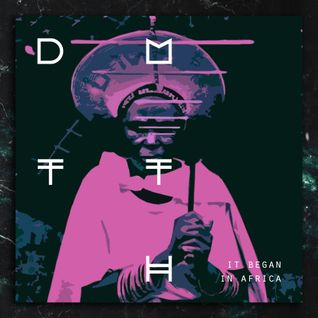 DMTTH 0006 // It Began In Africa