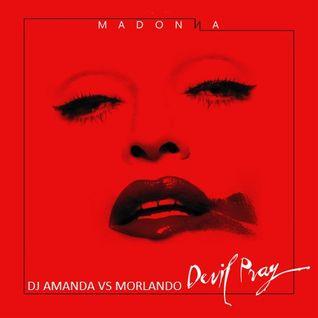MADONNA - DEVIL PRAY [DJ AMANDA VS MORLANDO]
