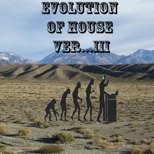 EVOLUTION OF HOUSE III