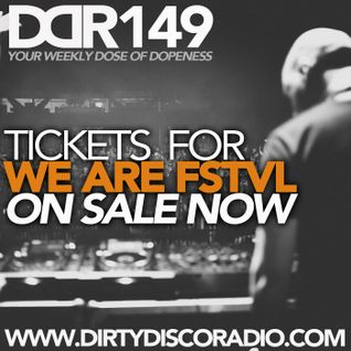 Dirty Disco Radio 149, incl We Are FSTVL Discount Tickets, Hosted by Kono Vidovic
