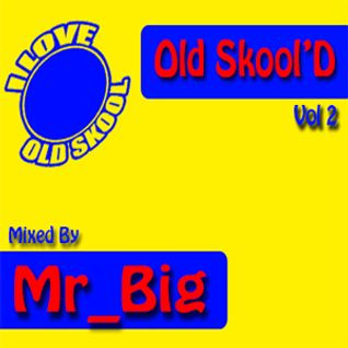Mr_Big - Old Skool'D Vol 2