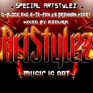"Special ArtStylez - "" D-Block & S-Te-Fan vs Brennan Heart "" - Mixed By AZOURA"