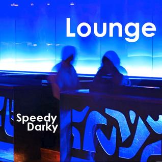 Speedy Darky - Lounge