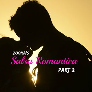 Zooma's SALSA ROMANTICA Part 2