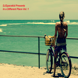 DJSpacekid Presents In a Different Place Vol. 1 Summer Mix