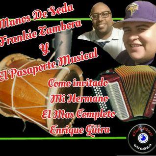 6-17-16 Pasaporte Musical Con Manos De Seda Frankie Tambora Y Enrique Güira