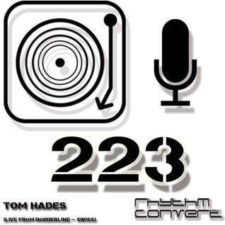 Techno Music | Tom Hades in the Rhythm Convert(ed) Podcast 223 (Live at Borderline Club)