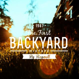 The First Backyard Mixtape