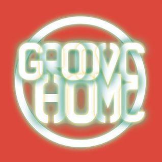 GROOVE HOME RADIO SHOW #7