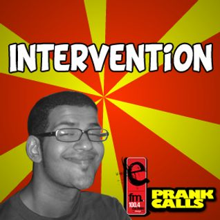 Intervention - E FM Prank Call