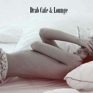 DRAB CAFE & LOUNGE MIX # 3