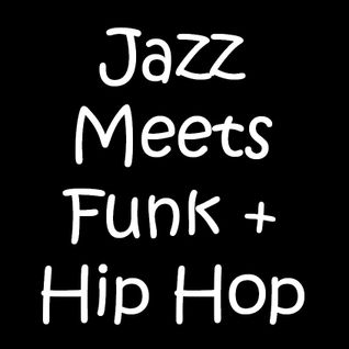 Jazz Meets Funk & Hip Hop