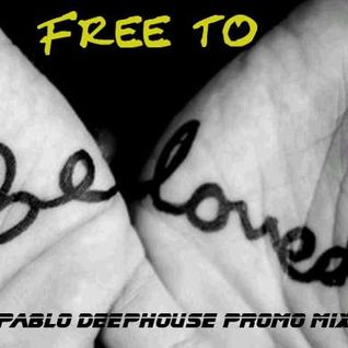 Free to be Loved - DJ Pablo (Deephouse promo mix)