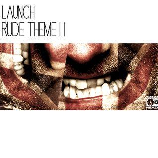Launch - Rude Theme II ( happy birthday jungle mix)