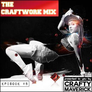 THE CRAFT/WORK MIX - Episode #8