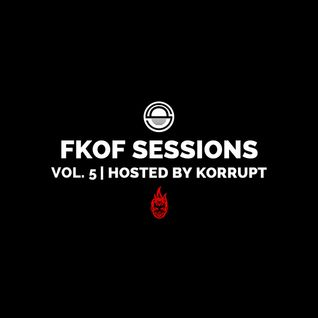 FatKidOnFire Sessions Volume 5 (hosted by Korrupt)