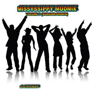 The Missyssippy Mudmix Volume 3 (SUGAR SHAKIN)