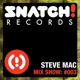 SNATCH! GROOVES #003 - STEVE MAC (AUGUST 2011)