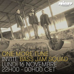 One More Tune #30 - Bass Jam Squad Guest Mix - RINSE FR - (16.11.15)