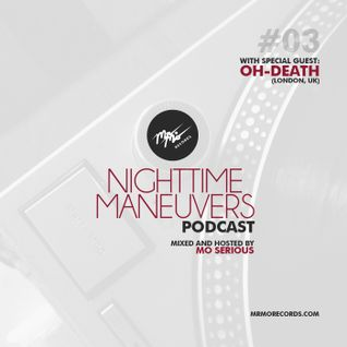 Nighttime Maneuvers - Episode #03 (with special guest Oh-Death)