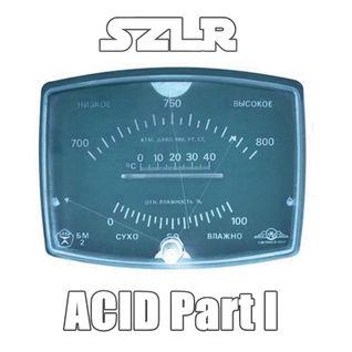 SLZR - ACID Part I
