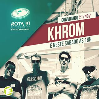 Rota 91 - 21/11/2015 - Convidado - Khrom