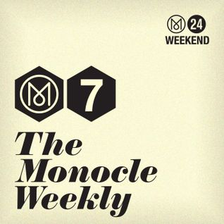 The Monocle Weekly - Dean Burnett, Will Hawkes and Nancy Campbell