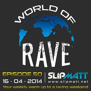 Slipmatt - World Of Rave #50