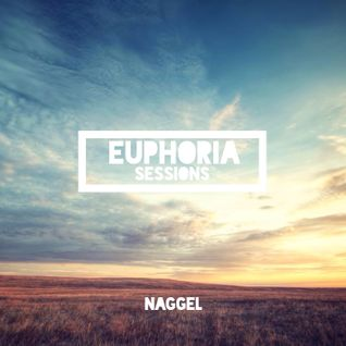 Euphoria Sessions || Vol. 17 || Naggel || Future House Mix || 2016 || Future House Music