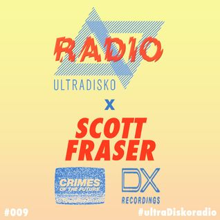 @ultraDisko Radio Show With Scott Fraser
