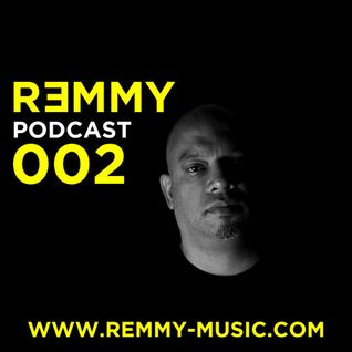 Remmy - Podcast 002 ***FREE DOWNLOAD***