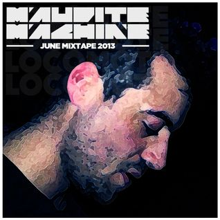 Maudite Machine - June Mixtape 2013