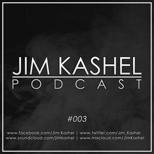 Jim Kashel Podcast #003