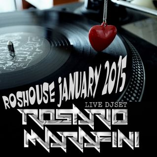 Live DJ Set RosHouse January 2015 by Rosario Marafini DeeJay