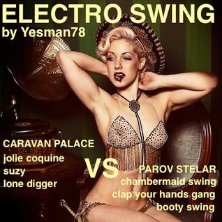 CARAVAN PALACE VS PAROV STELAR (jolie coquine,suzy,lone digger,chambermaid swing,clap your hands..))