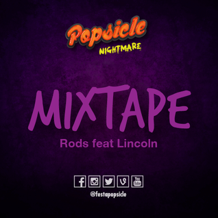 Popsicle: Nightmare! Mixtape Rods feat Lincoln