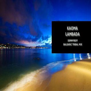 Kaoma - Lambada (Demmyboy Balearic Tribal Remix)