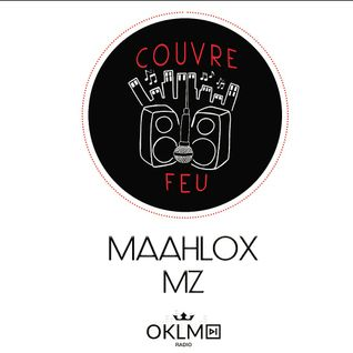 Couvre Feu Radio Show ft MZ x MAAHLOX (Episode3 Saison1) #OklmRadio