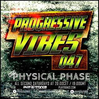 Physical Phase - Progressive Vibes 047 (2016-05-14)