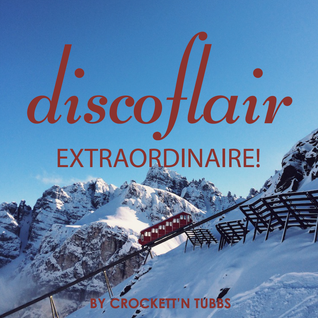 Discoflair Extraordinaire February 2015