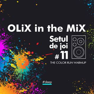 OLiX in the Mix - Setul de joi #11 The Color Run Warmup