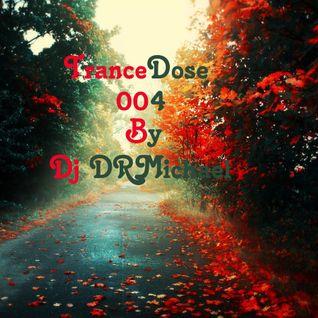 TranceDose Episode 004 By DJ DRMichael